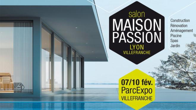Salon Maison Passion 2019 à Villefranche/Saône du 7 au 10 février