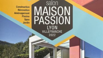 SALON MAISON PASSION 2022 À VILLEFRANCHE/SAÔNE DU 3 AU 6 FÉVRIER